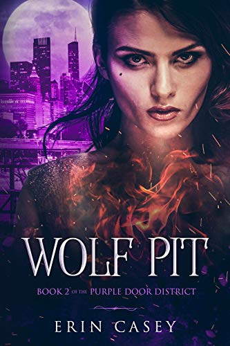 Wolf Pit: Book 2 of The Purple Door District Series
