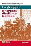 La Grappa: il 'grande' distillato italiano (Italian Edition)