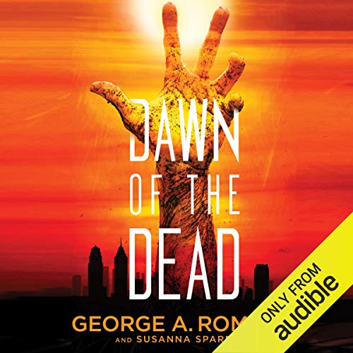 Dawn of the Dead Audiobook By George A. Romero,                                                                                        Susanna Sparrow cover art