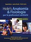 Hole's anatomia & fisiologia per le professioni sanitarie