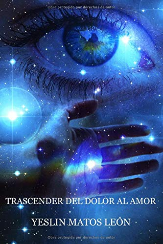 TRASCENDER DEL DOLOR AL AMOR (Spanish Edition)