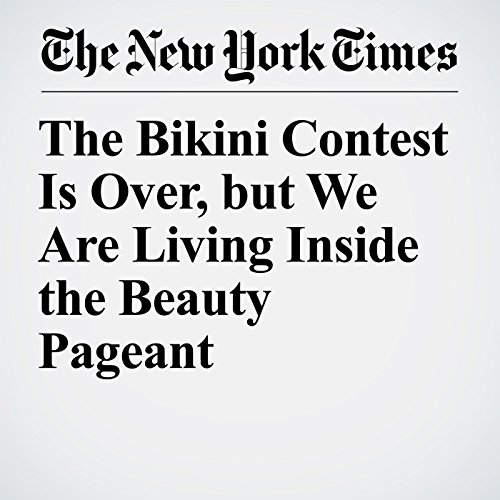 The Bikini Contest Is Over, but We Are Living Inside the Beauty Pageant copertina