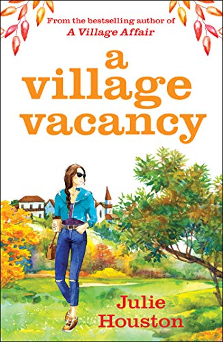 A Village Vacancy: the laugh-out-loud new book from the bestselling author of A Village Affair by [Julie Houston]