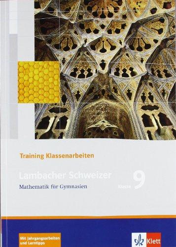 Lambacher Schweizer Mathematik 9 Training Klassenarbeiten: Schülerheft mit Lösungen Klasse 9 (Lambacher Schweizer. Bundesausgabe ab 2005)
