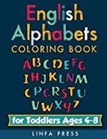 English Alphabets: Coloring Book for Toddlers Ages 4-8