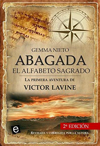 Abagada, el alfabeto sagrado: Una novela de aventuras, acción y misterios históricos (Las aventuras de Victor Lavine nº 1)