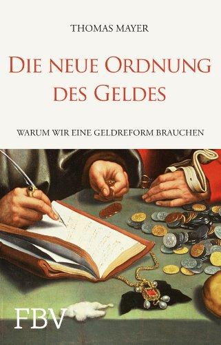 Die neue Ordnung des Geldes: Warum wir eine Geldreform brauchen