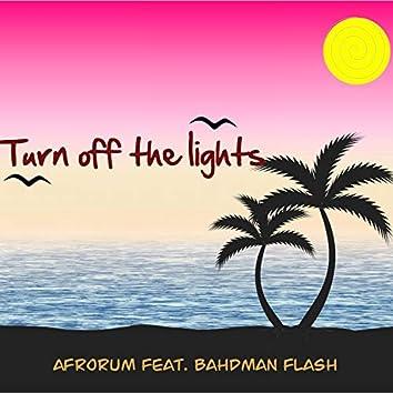 Turn Off the Lights (feat. Bahdman Flash)