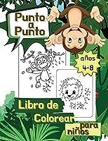 Libro de colorear Punto a Punto para Niños de 4 a 8 Años: Conecta los Puntos, Retos para Completar y Colorear, Libro de Actividades para Niños
