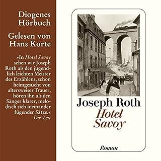 Hotel Savoy                   Autor:                                                                                                                                 Joseph Roth                               Sprecher:                                                                                                                                 Hans Korte                      Spieldauer: 3 Std. und 46 Min.     70 Bewertungen     Gesamt 4,3