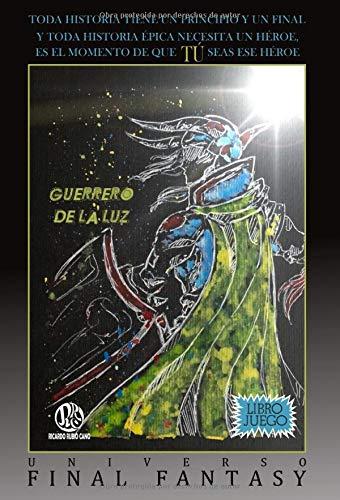 Guerrero de la Luz: Universo Final Fantasy (Universo Final Fantasy Libro-Juegos)
