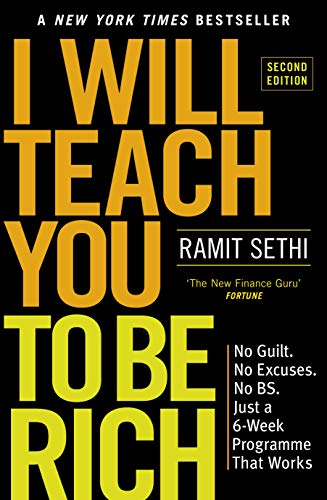 I Will Teach You To Be Rich: No guilt, no excuses - just a 6-week programme that works by [Ramit Sethi]