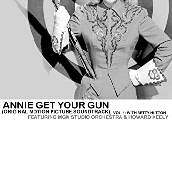 Annie Get Your Gun (Original Motion Picture Soundtrack), Vol. 1: With Betty Hutton