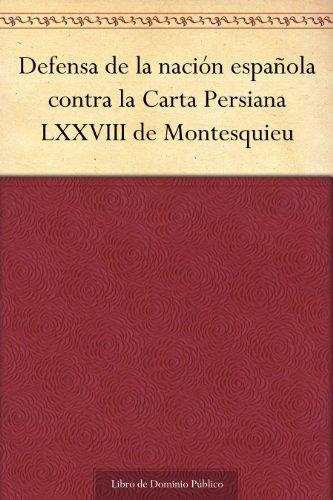 Defensa de la nación española contra la Carta Persiana LXXVIII de Montesquieu eBook: Vázquez, José Cadalso Y: Amazon.es: Tienda Kindle