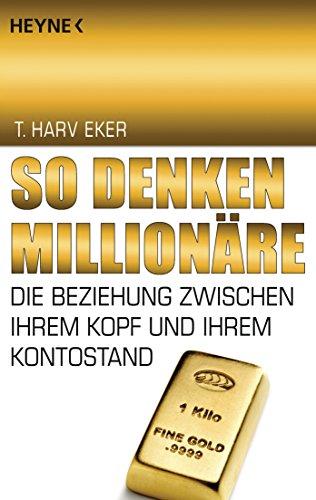 So denken Millionäre: Die Beziehung zwischen Ihrem Kopf und Ihrem Kontostand