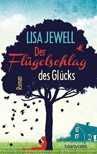 Der Flügelschlag des Glücks: Roman