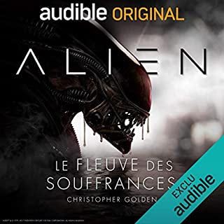 Alien - Le fleuve des souffrances. La série complète                   Written by:                                                                                                                                 Christopher Golden,                                                                                        Dirk Maggs                               Narrated by:                                                                                                                                 Tania Torrens,                                                                                        Sylvain Agaësse,                                                                                        Marie Bouvier,                   and others                 Length: 4 hrs and 55 mins     14 ratings     Overall 4.9