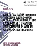 Safety Evaluation Report for the General Electric-Hitachi Global Laser Enrichment LLC Laser-Based Uranium Enrichment Plant in Wilmington, North Carolina