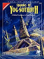 Shadows of Yog-Sothoth: A Global Campaign to Save Mankind (Call of Cthulhu Roleplaying)