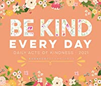 Be Kind Every Day 2021 Calendar