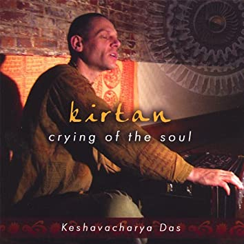 Kirtan - Crying of the Soul