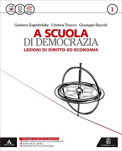 A scuola di democrazia. Lezioni di diritto ed economia. Per le Scuole superiori. Con e-book. Con espansione online (Vol. 1)