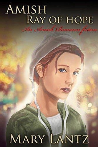 Book: Amish Ray Of Hope - An Amish Romance Fiction by Mary Lantz