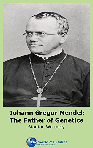 Johann Gregor Mendel: The Father of Genetics