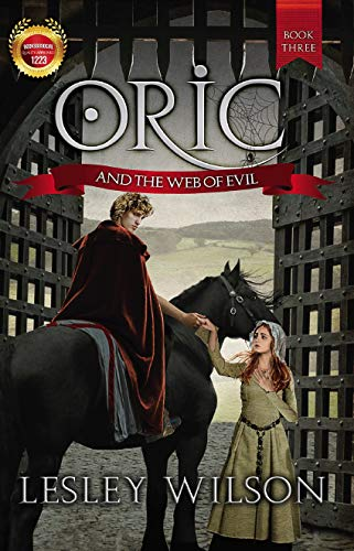Oric and the Web of Evil - suitable for teens, young adults and adults (The Oric Trilogy Book 3) (English Edition)