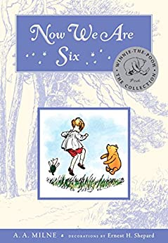 Now We Are Six Deluxe Edition (Winnie-the-Pooh Book 4) by [A. A. Milne]