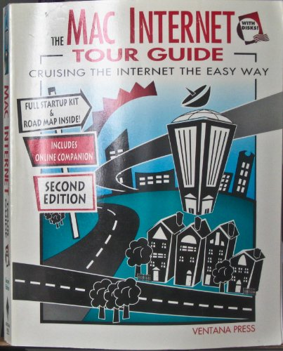 The Mac Internet Tour Guide: Cruising the Internet the Easy Way (Internet Tour Guides)