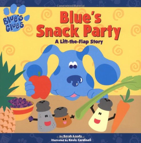 Blue's Snack Party: A Lift-The-Flap Story (Blue's Clues)