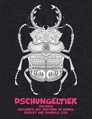 Dschungeltier - Malbuch - Entwürfe mit Mustern im Henna, Paisley und Mandala Stil