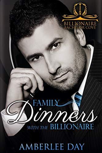 Family Dinners with the Billionaire (Billionaire Bachelor Cove) (English Edition)