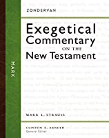 Mark: Zondervan Exegetical Commentary on the New Testament (Zondervan Exegetical Commentary on New Testament)