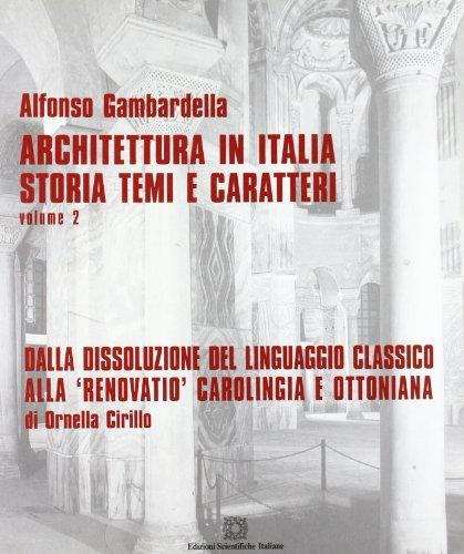 Dalla dissoluzione del linguaggio classico alla «renovatio» carolingia e ottoniana