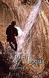 Di pietra e acqua: storie di speleologia...
