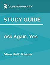 Study Guide: Ask Again, Yes by Mary Beth Keane (SuperSummary)