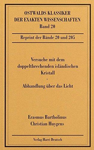 Versuche mit dem doppeltbrechenden isländischen Kristall (Bartholinus, Huygens)