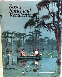 Roots, Rocks and Recollections