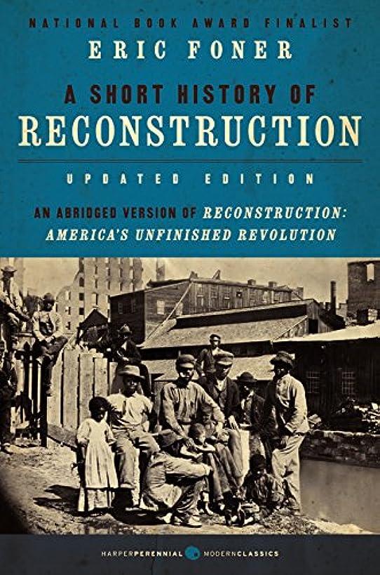 A Short History of Reconstruction, Updated Edition (Harper Perennial Modern Classics)