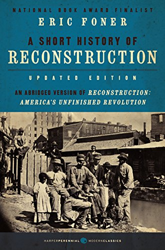 A Short History of Reconstruction [Updated Edition] (Harper Perennial Modern Classics)