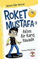 Roket Mustafa - 3 Aklim Bir Karis Havada