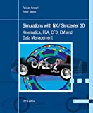 Simulations with NX / Simcenter 3D: Kinematics, FEA, CFD, EM and Data Management...