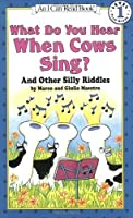 What Do You Hear When Cows Sing?: And Other Silly Riddles (I Can Read Level 1) by Marco Maestro(1997-01-03)