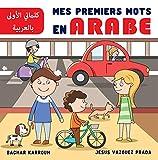 Mes Premiers Mots en Arabe: (Apprendre l'arabe pour enfants et débutants)