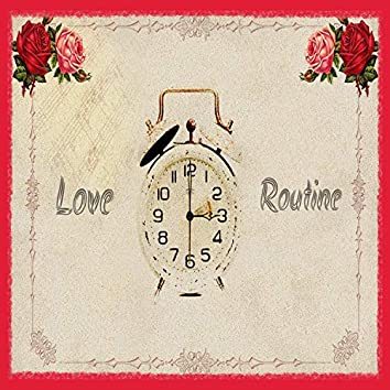 Love Routine