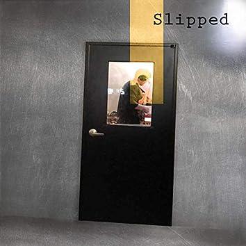 Slipped