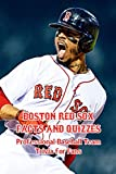 Boston Red Sox Facts and Quizzes: Professional Baseball Team Trivia for Fans: Father's Day Gift (English Edition)