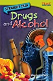 Straight Talk: Drugs and Alcohol (TIME FOR KIDS(R) Nonfiction Readers)